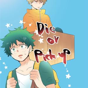 Die or pick up