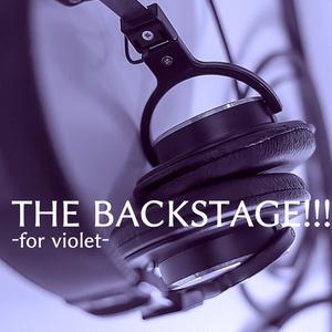 THE BACKSTAGE!!! -for violet-
