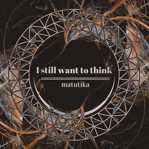 I still want to think(特典CD付き)