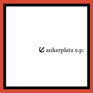 ankerplatz e.p.
