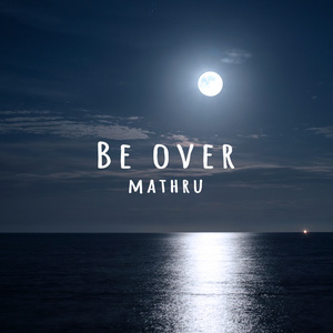 mathru - Be over feat. 鏡音レン