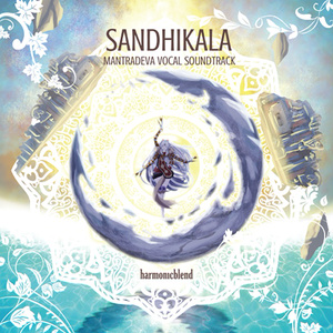 SANDHIKALA~ Mantradeva Vocal Soundtrack~