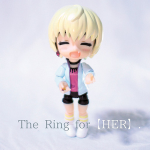 The Ring for【HER】.