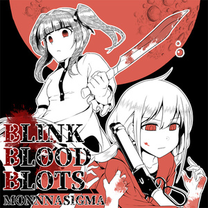 BLINK BLOOD BLOTS
