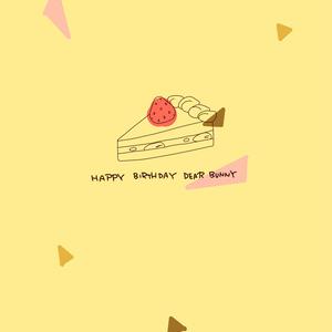 HAPPY BIRTHDAY DEAR BUNNY