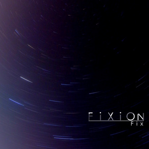【委託】FiXiON(Download)/Fix