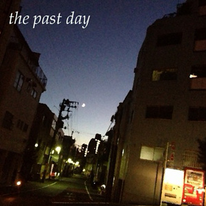 the past day【CD版】