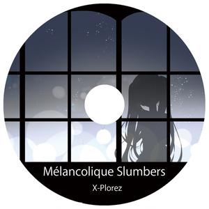 Mélancolique Slumbers