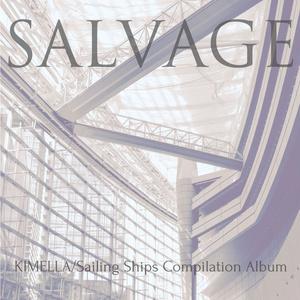SALVAGE -KIMELLA/Sailing Ships Compilation Album-
