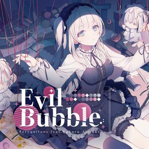 """Single """"Evil Bubble"""" DL"""