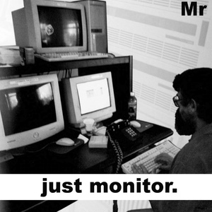 just monitor.