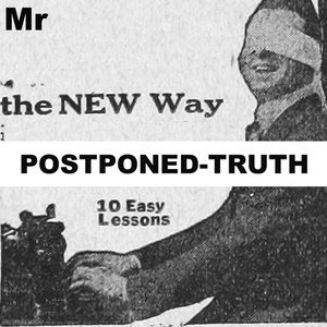 POSTPONED-TRUTH