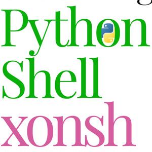 [本+PDF]Customizing Python Shell xonsh