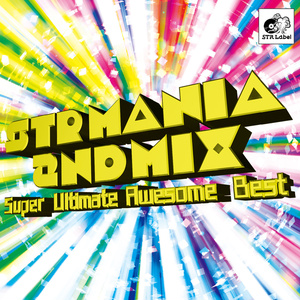 STR MANIA 2ndMIX Super Ultimate Awesome Best