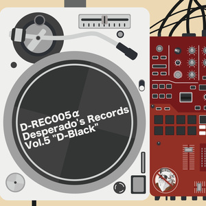 "D-REC005α Desperado's Records Vol.5 ""D-Black"""