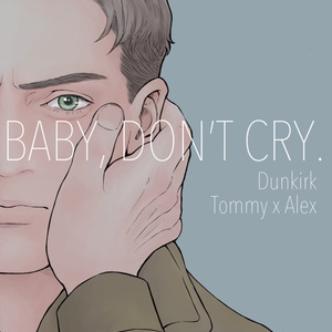 BABY, DON'T CRY.