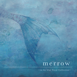 merrow -in the blue Vocal Collection-