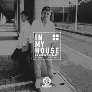 DJ SHINKAWA & TAROT 「In My House」