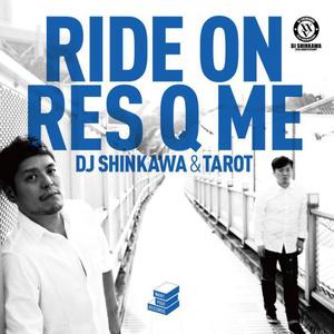 """DJ SHINKAWA & Tarot - 12 inch Analog """"RIDE ON/ RES Q ME (Album Ver.) """""""