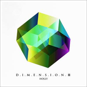 【新譜】HOLLY「D.I.M.E.N.I.S.O.N.Ⅲ」