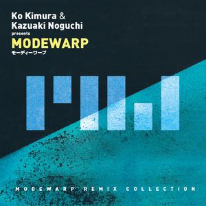 【新譜】MODEWARP REMIX COLLECTION