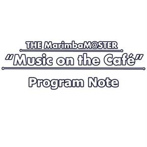 """プログラムノート THE MarimbaM@STER """"Music on the Café"""""""
