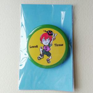 Love&Tissue オリジナル缶バッジ