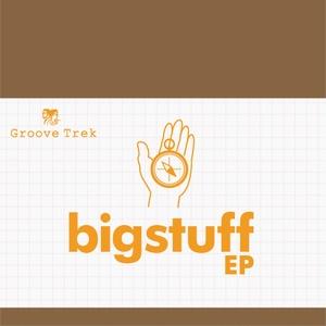 bigstuff EP