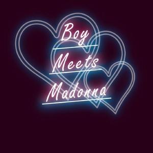 Boy Meets Madonna
