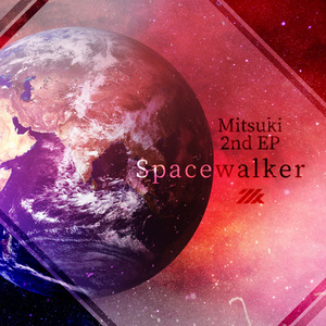 Mitsuki 2nd EP -Spacewalker-