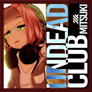 ミツキ - Undead club