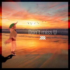 ミツキ - Don't miss U