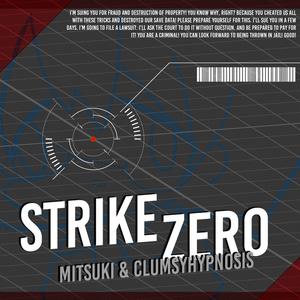 ミツキ&ClumsyHypnosis - Strike zero [FreeDownload]