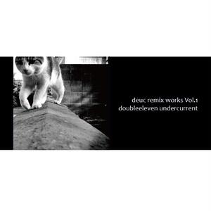 deuc remix works Vol.1 - doubleeleven undercurrent
