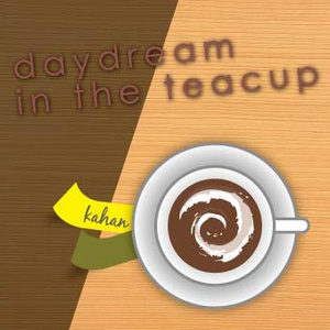 daydream in the teacup