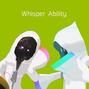 Whisper Ability β: VRChat上で囁けるようになるアビリティ