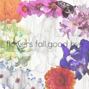 flowers fall, good bye/shou feat. hiroron