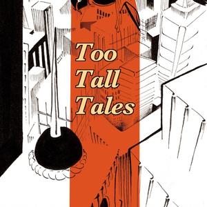 Too Tall Tales