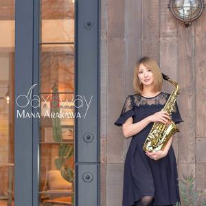 Saxaway - Mana Arakawa【初回注文分限定ポストカード付】