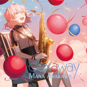 【数量限定再販】Saxaway - Mana Arakawa【通常予約盤】