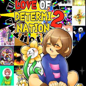 UNDERTALE合同誌「LOVE OF DETERMINATION2」