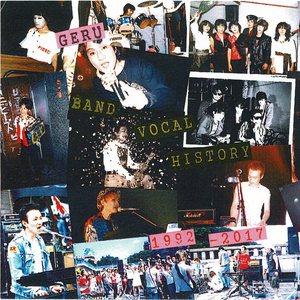 GERU BAND VOCAL HISTORY 1992-2017