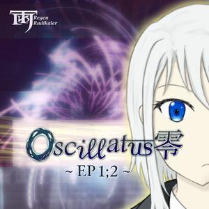 Oscillatus 零 EP1;2(ダウンロード版)