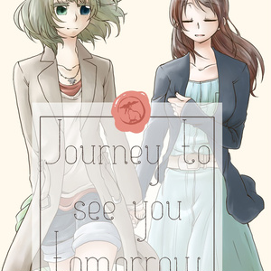 Journey to see you tomorrow