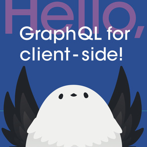 Hello, GraphQL for client-side!
