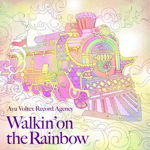 Walkin' on the Rainbow