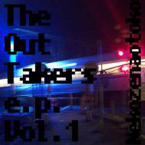 The Out Takers e.p. Vol.1
