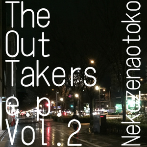 The Out Takers e.p. Vol.2