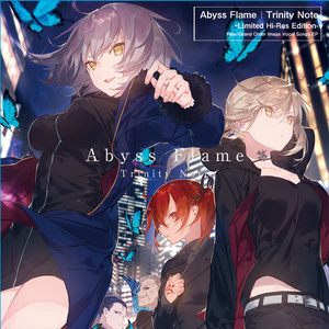 Abyss Flame  (「Fate/Grand Order」1.5部イメージソング集)