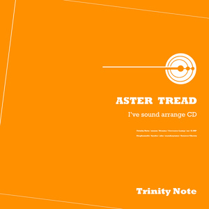 ASTER TREAD(I'veアレンジ) / Trinity Note